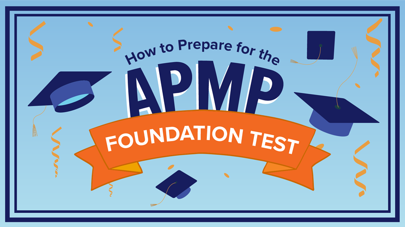 How to Prepare for the APMP Foundation Test
