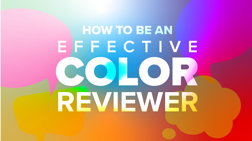 How to be an Effective Color Reviewer