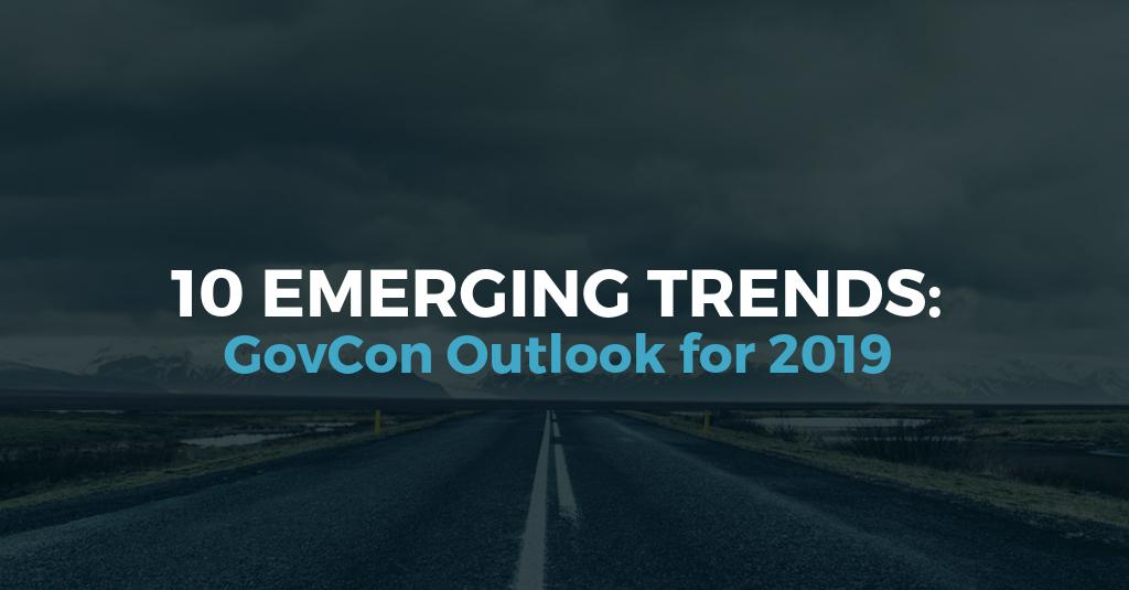 10 Emerging Trends in 2019-GovCon Market
