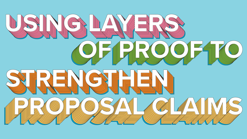 Using Layers of Proof to Strengthen Proposal Claims